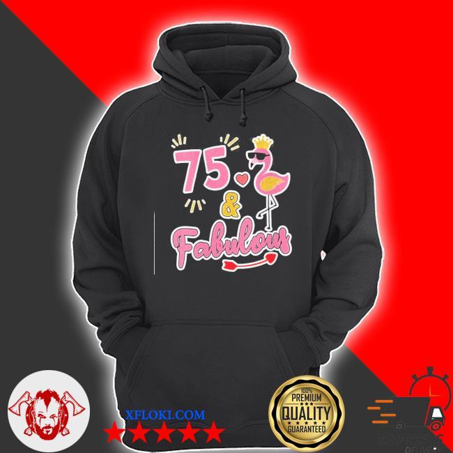 Womens 75 and fabulous s hoodie