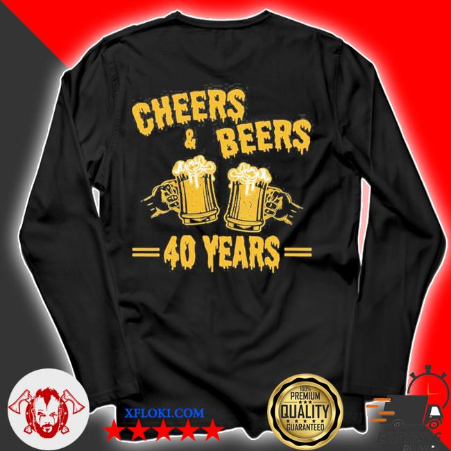 Womens cheers and beers to celebrate 40 years birthday job marriage new 2021 s longsleeve