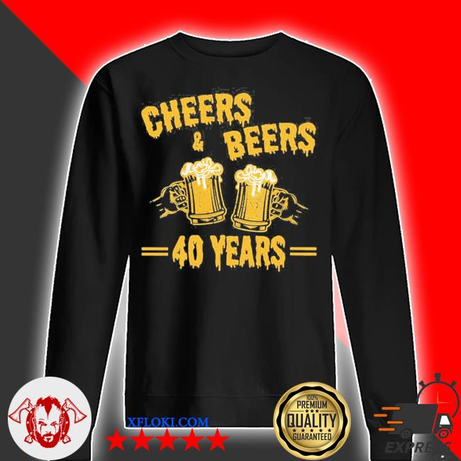 Womens cheers and beers to celebrate 40 years birthday job marriage new 2021 s sweater