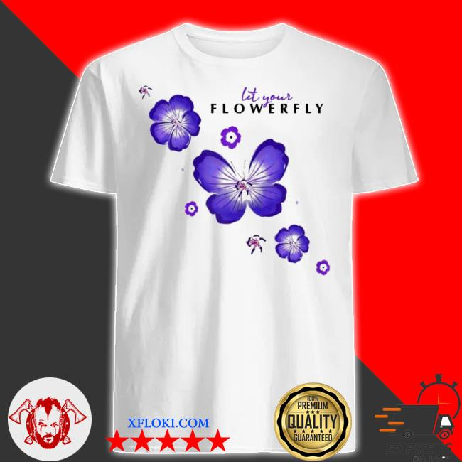 Womens flowerfly let your flowerfly new 2021 shirt
