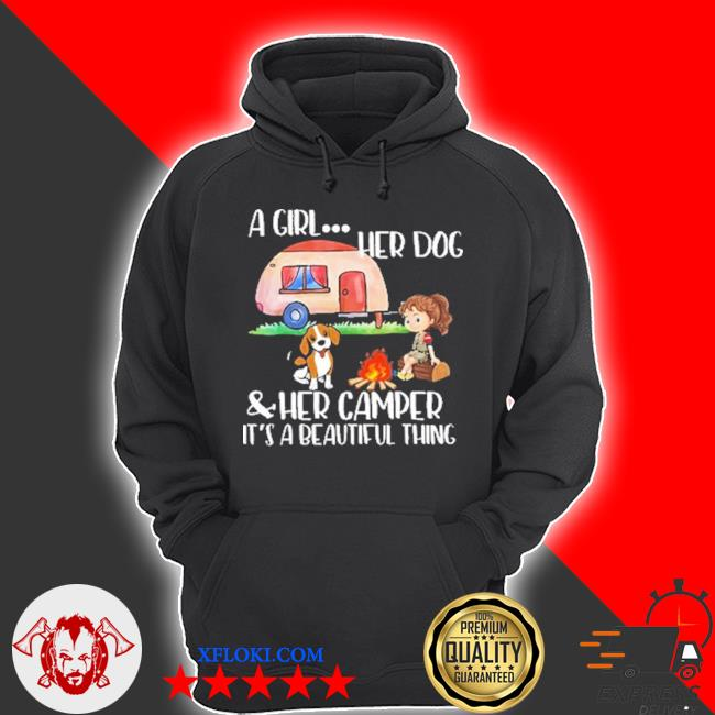 Camping a girl her dog & her camper it's a beautiful thing s hoodie