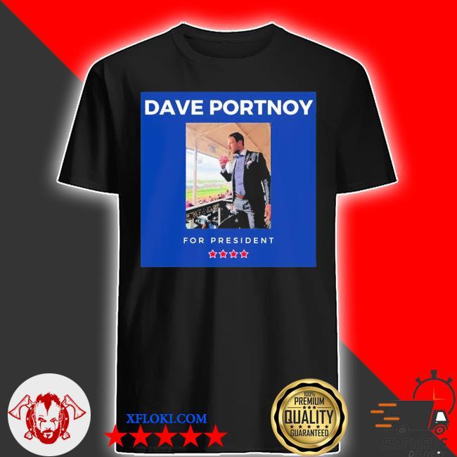 Dave portnoy for president unisex shirt