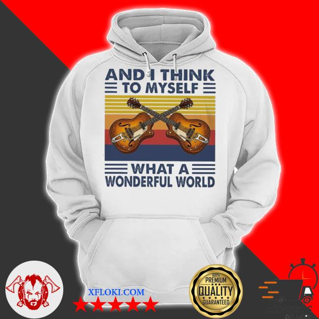 And I think to myself what a wonderful world vintage s hoodie