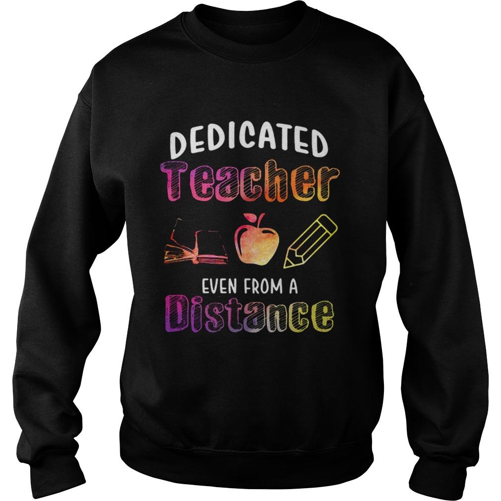 Dedicated Teacher Even From A Distance  Sweatshirt