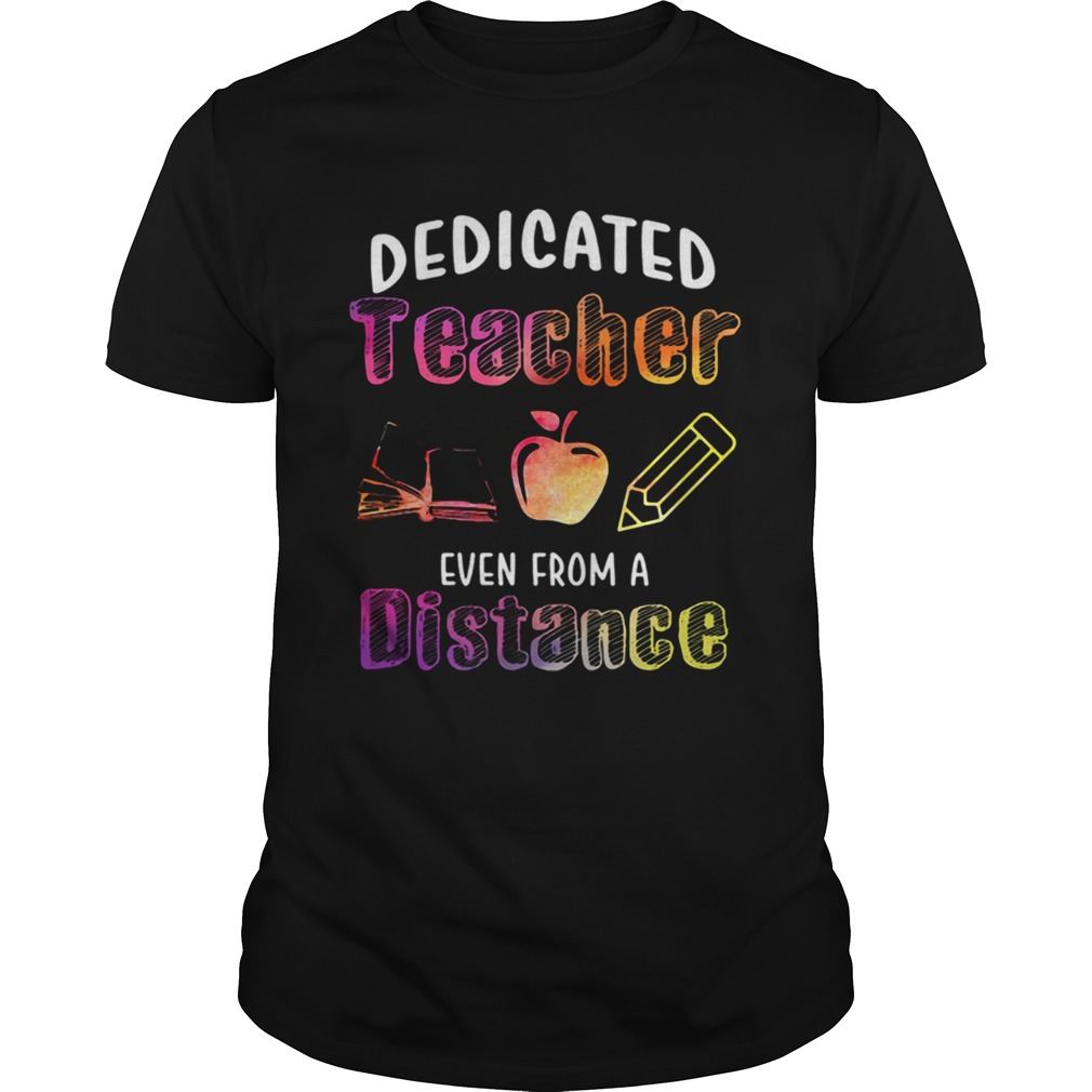 Dedicated Teacher Even From A Distance Unisex