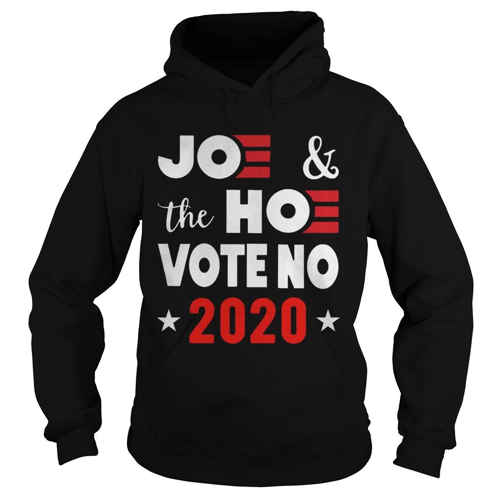 Joe And The Hoe Vote No 2020 Biden Harris  Hoodie