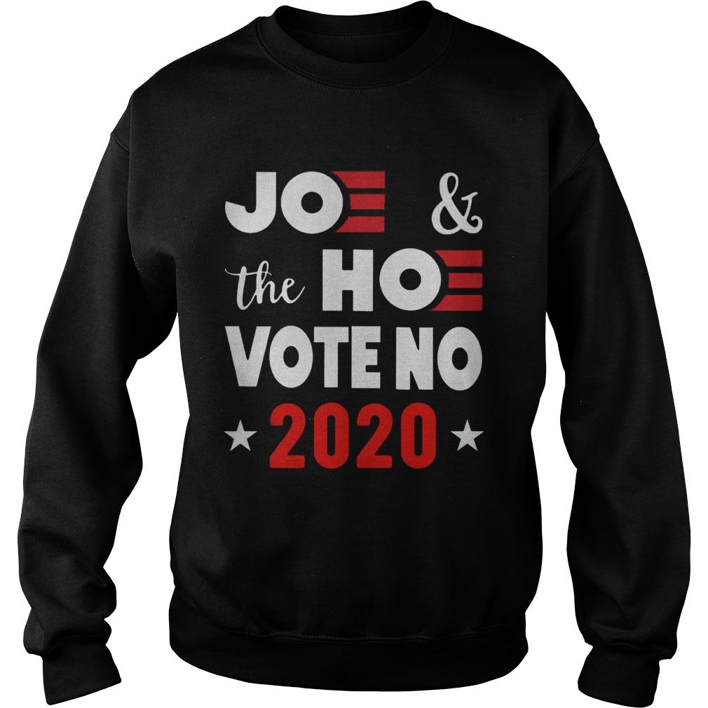 Joe And The Hoe Vote No 2020 Biden Harris  Sweatshirt