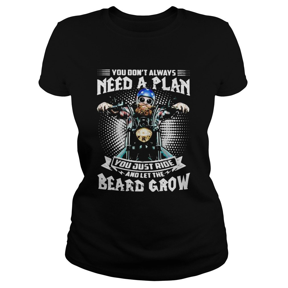 Mens Motorcycle You dont always need a plan you just ride and let the beard grow Classic Ladies