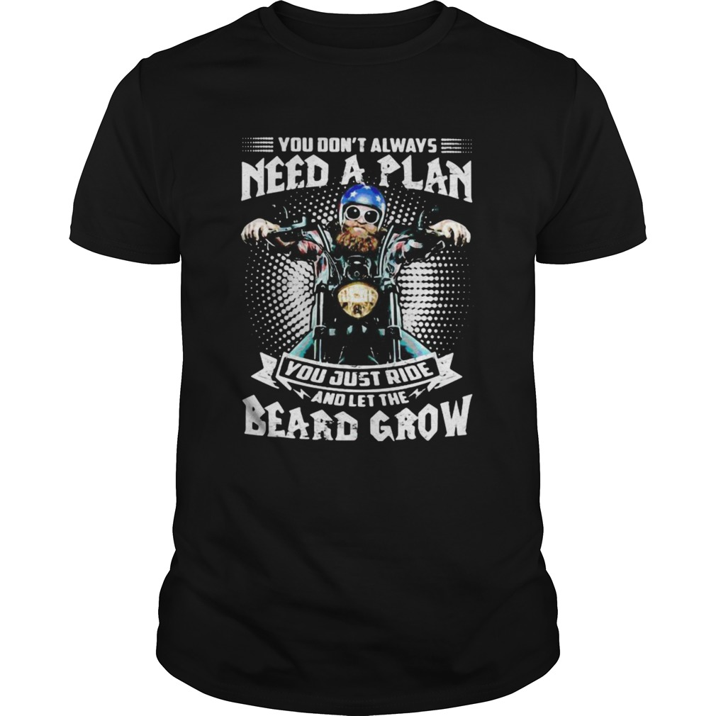 Mens Motorcycle You dont always need a plan you just ride and let the beard grow  Unisex