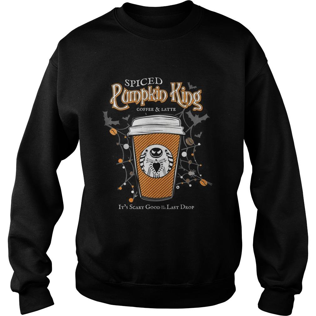 Spiced Pumpkin King Coffee Scary Good Fun Fall  Sweatshirt