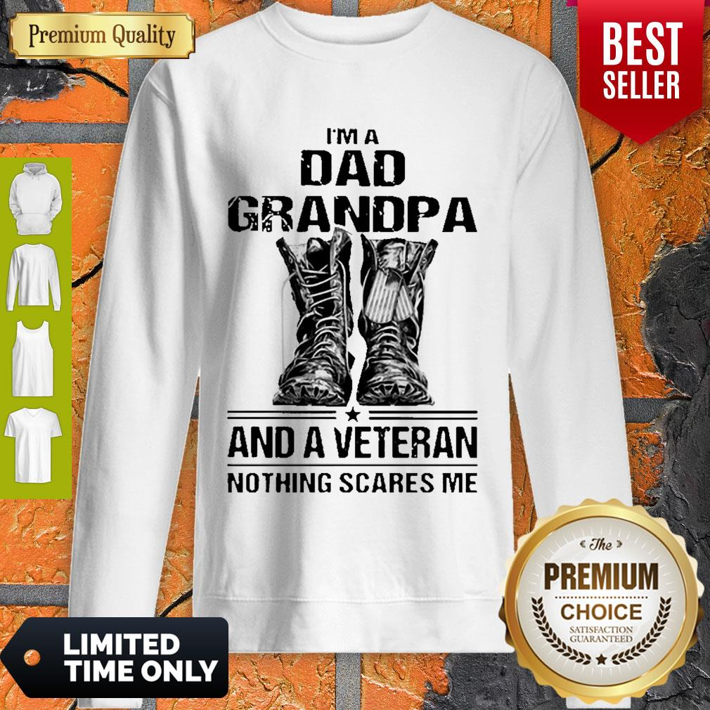 I'm A Dad Grandpa And A Veteran Nothing Scares Me Army Boots Sweatshirt