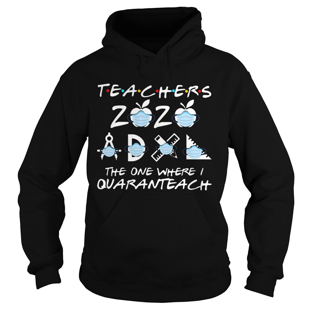 Teachers 2020 The One Where I Quaranteach  Hoodie