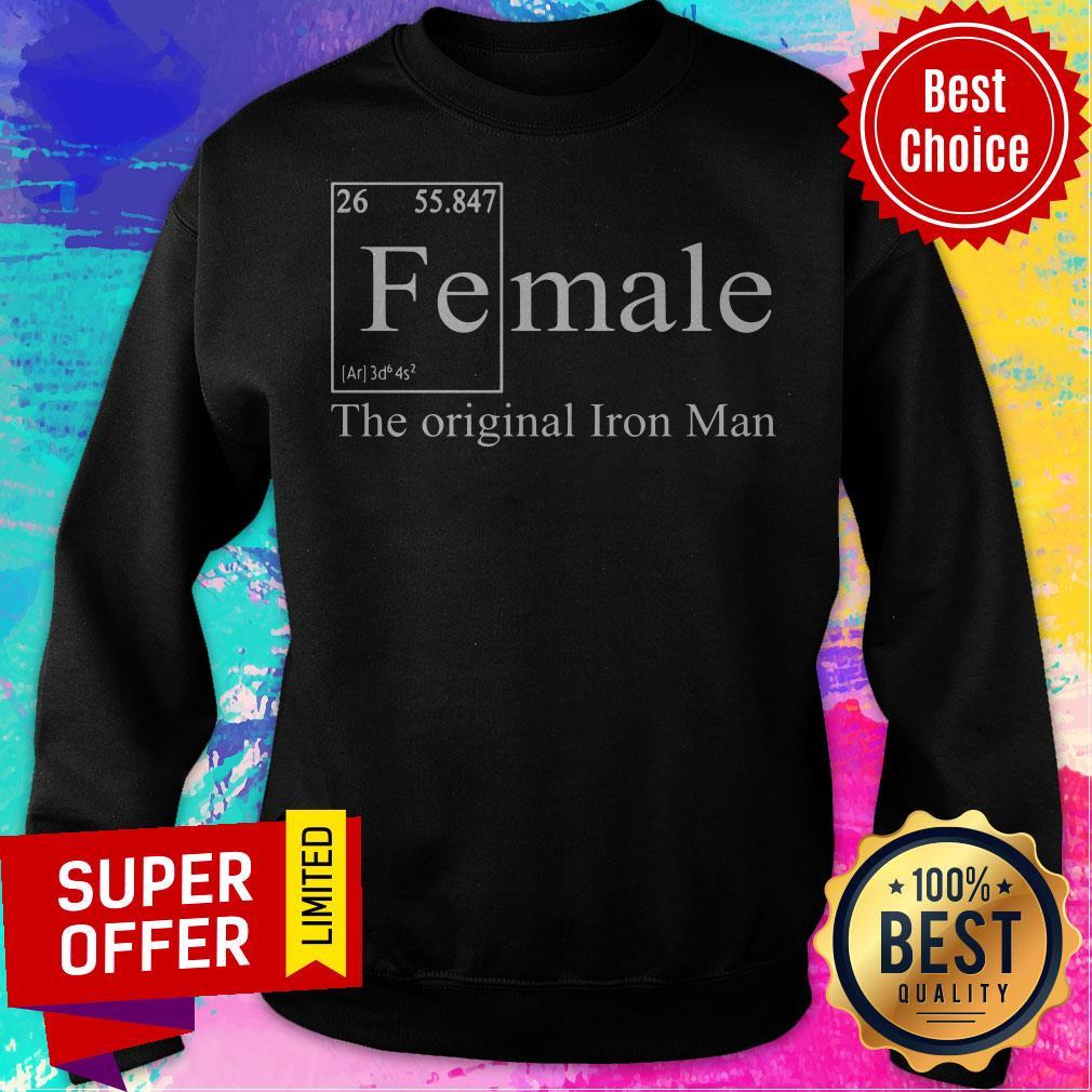 Awesome Female The Original Iron Man Sweatshirt