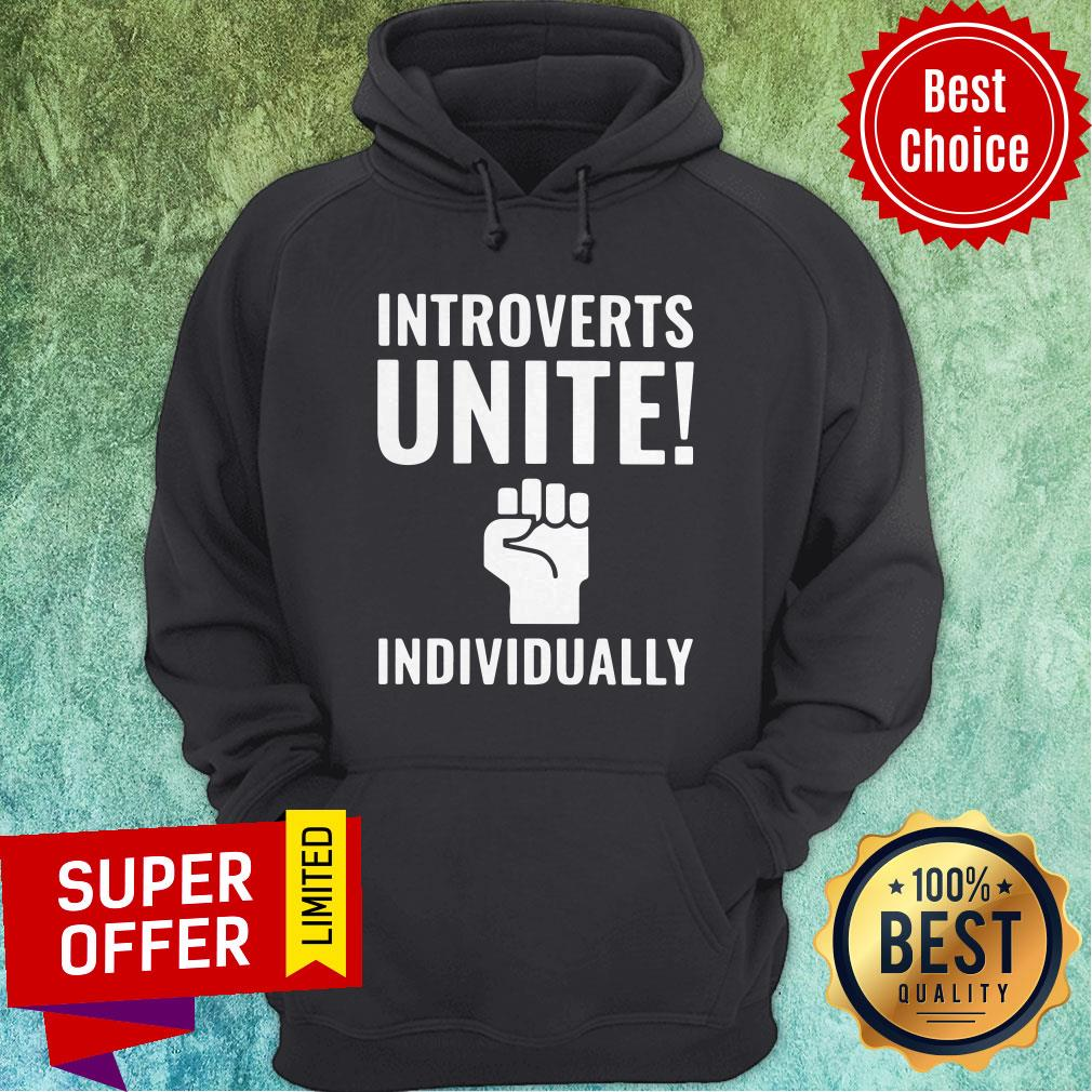 Awesome Introverts Unite Individually Hoodie