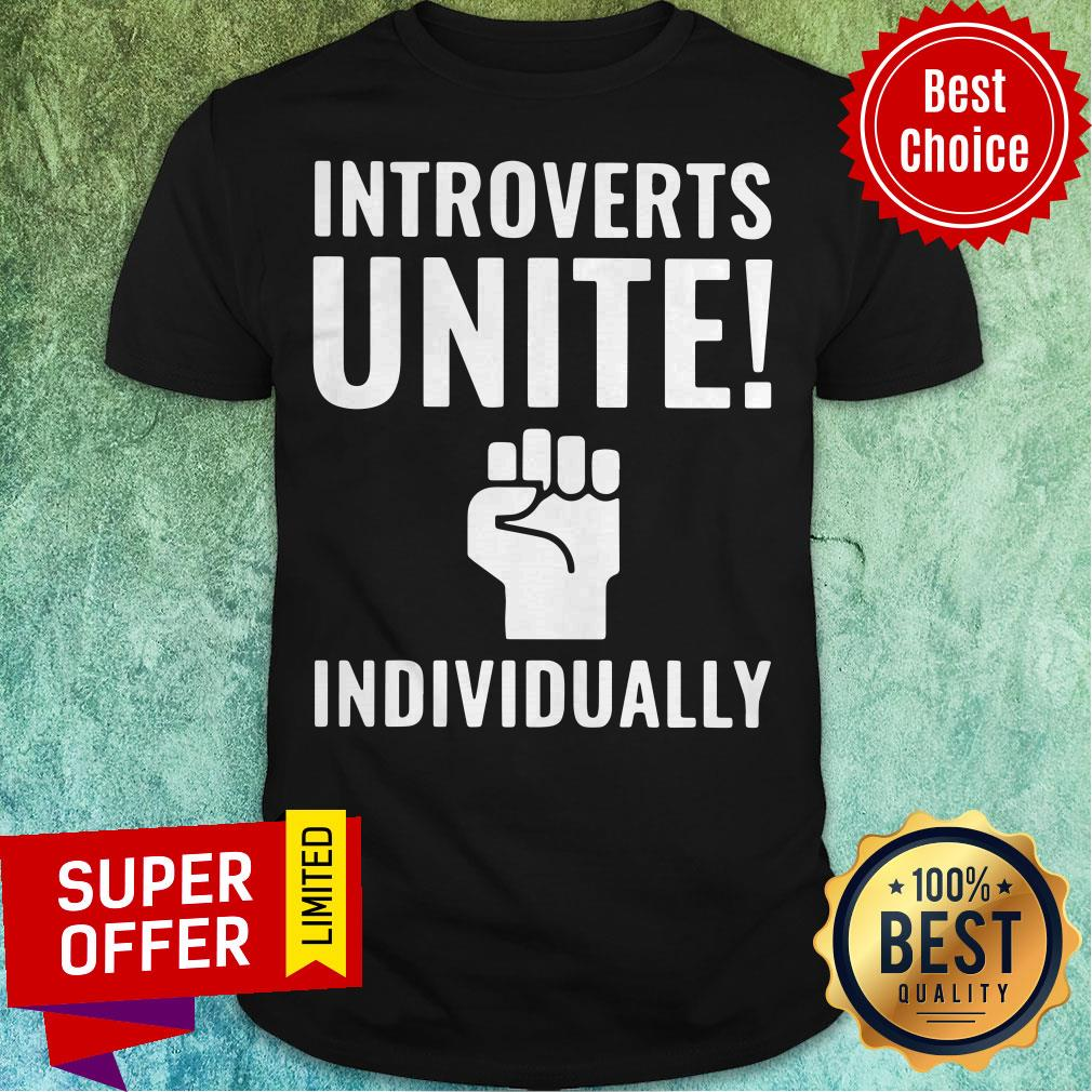 Awesome Introverts Unite Individually Shirt