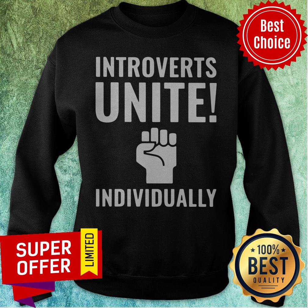 Awesome Introverts Unite Individually Sweatshirt