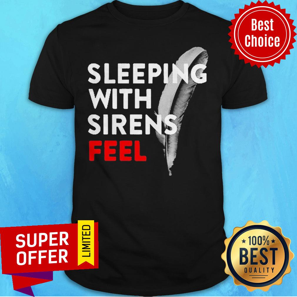 Awesome Sleeping With Sirens Feel Shirt