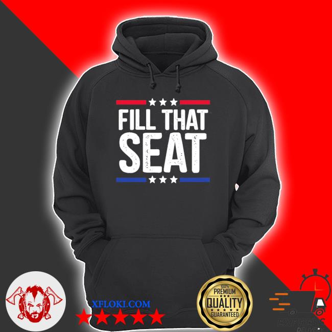 Fill that seat trump s hoodie