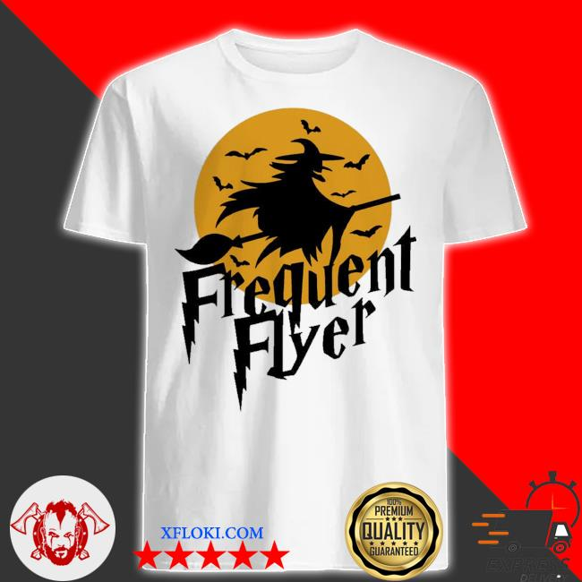 Frequent flyer witch halloween shirt