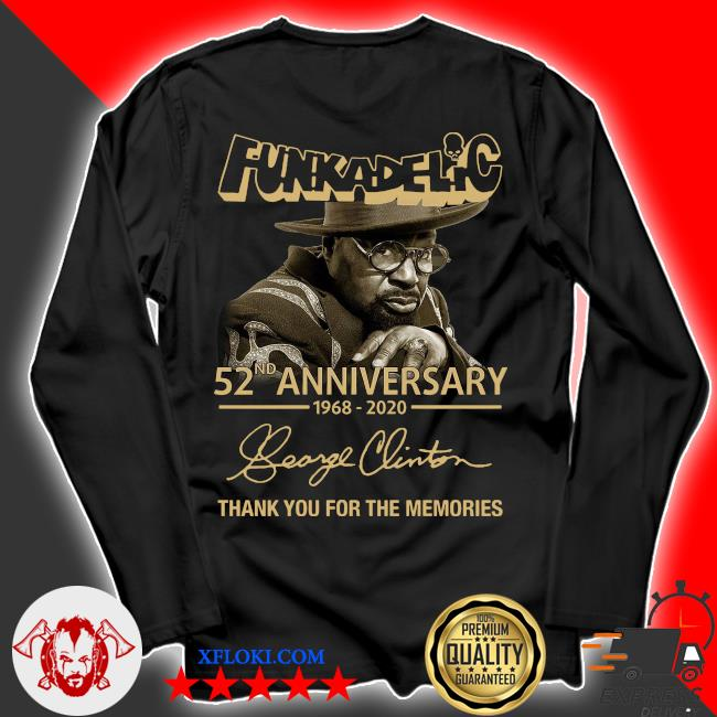 Funkadelic 52nd Anniversary 1968 2020 Thank You For The Memories Signature Shirt longsleeve