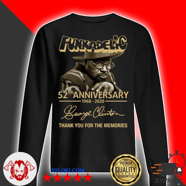 Funkadelic 52nd Anniversary 1968 2020 Thank You For The Memories Signature Shirt sweater