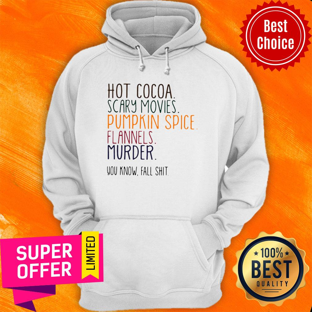Nice Hot Cocoa Scary Movies Pumpkin Spice Flannels Murder Hoodie