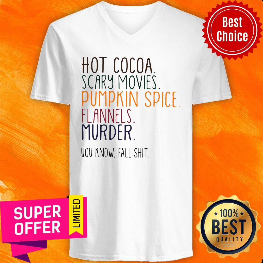 Nice Hot Cocoa Scary Movies Pumpkin Spice Flannels Murder V-neck
