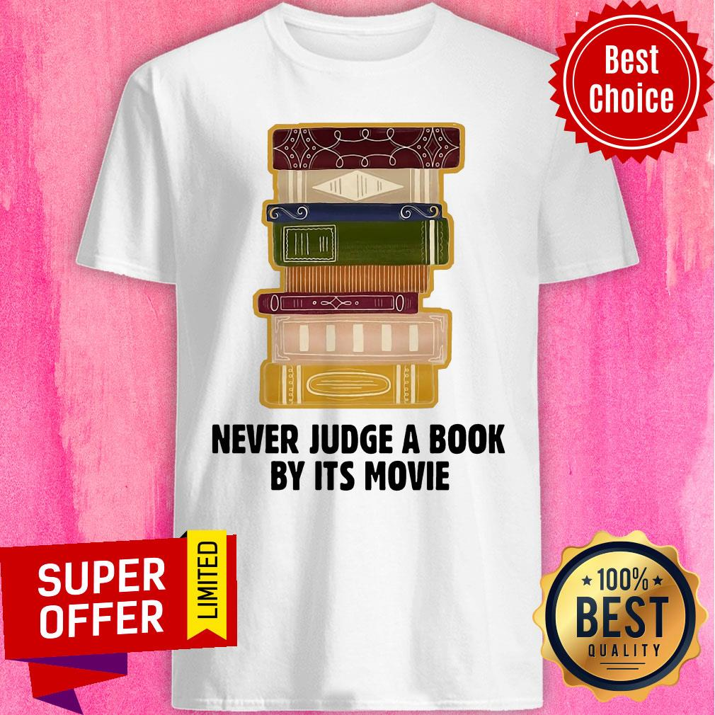Nice Never Judge A Book By Its Movie Shirt