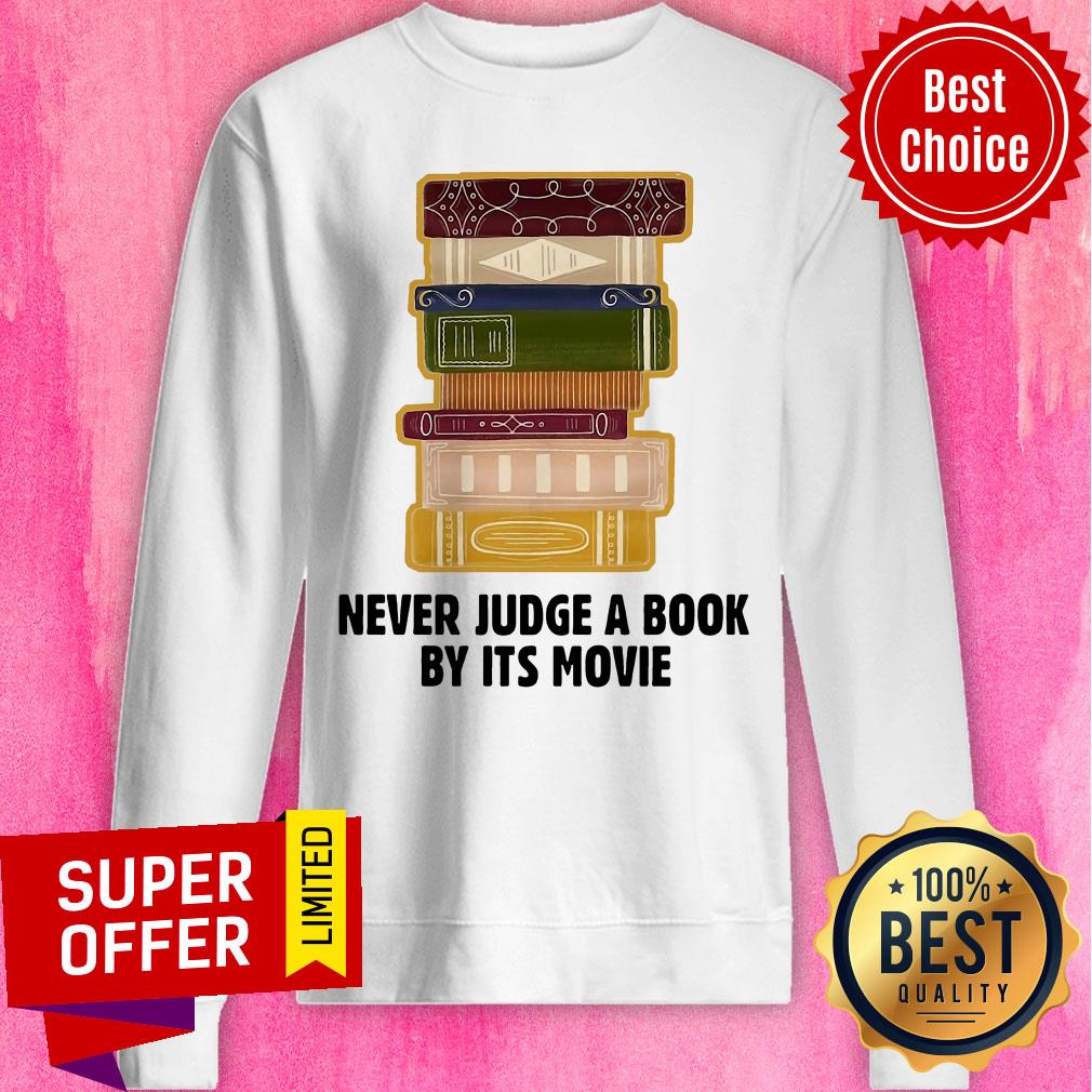 Nice Never Judge A Book By Its Movie Sweatshirt