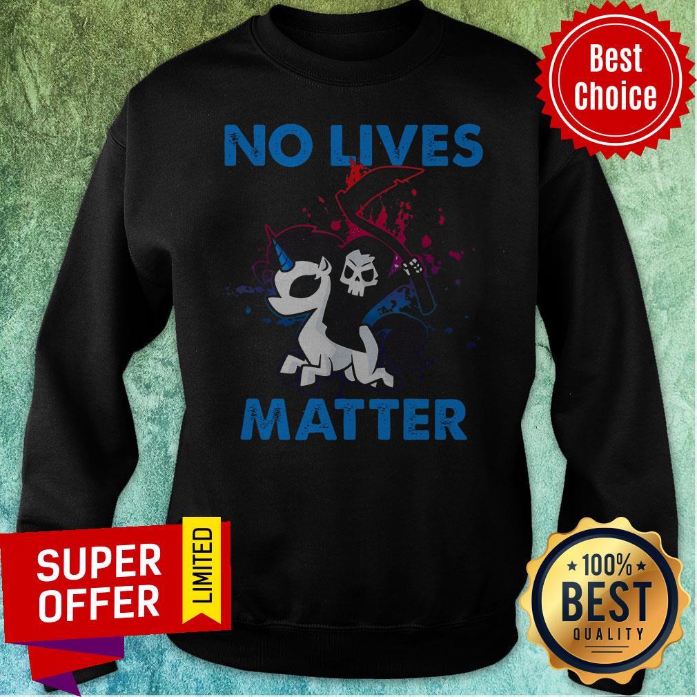 Nice No Lives Matter Sweatshirt