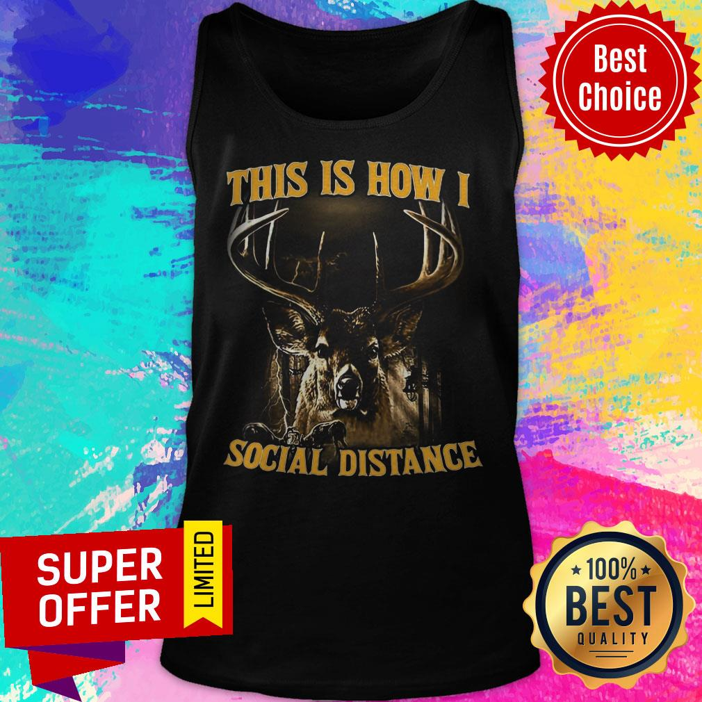 Nice This Is How I Social Distance Tank Top