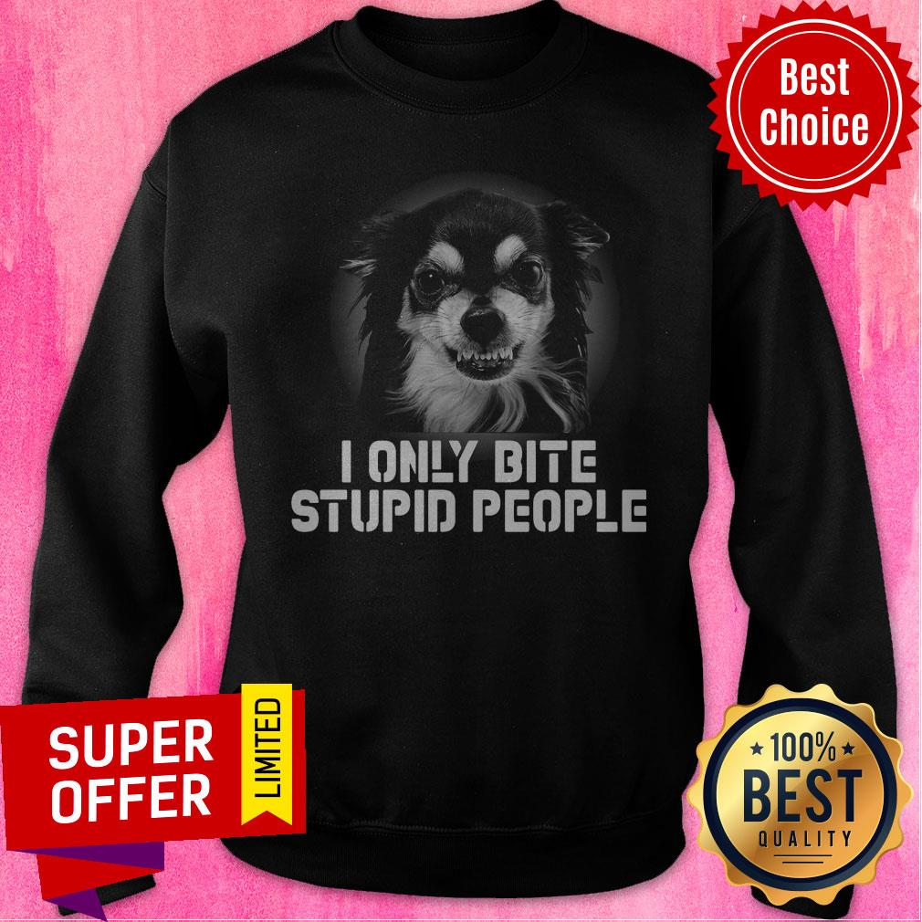 Official Dog I Only Bite Stupid People Sweatshirt