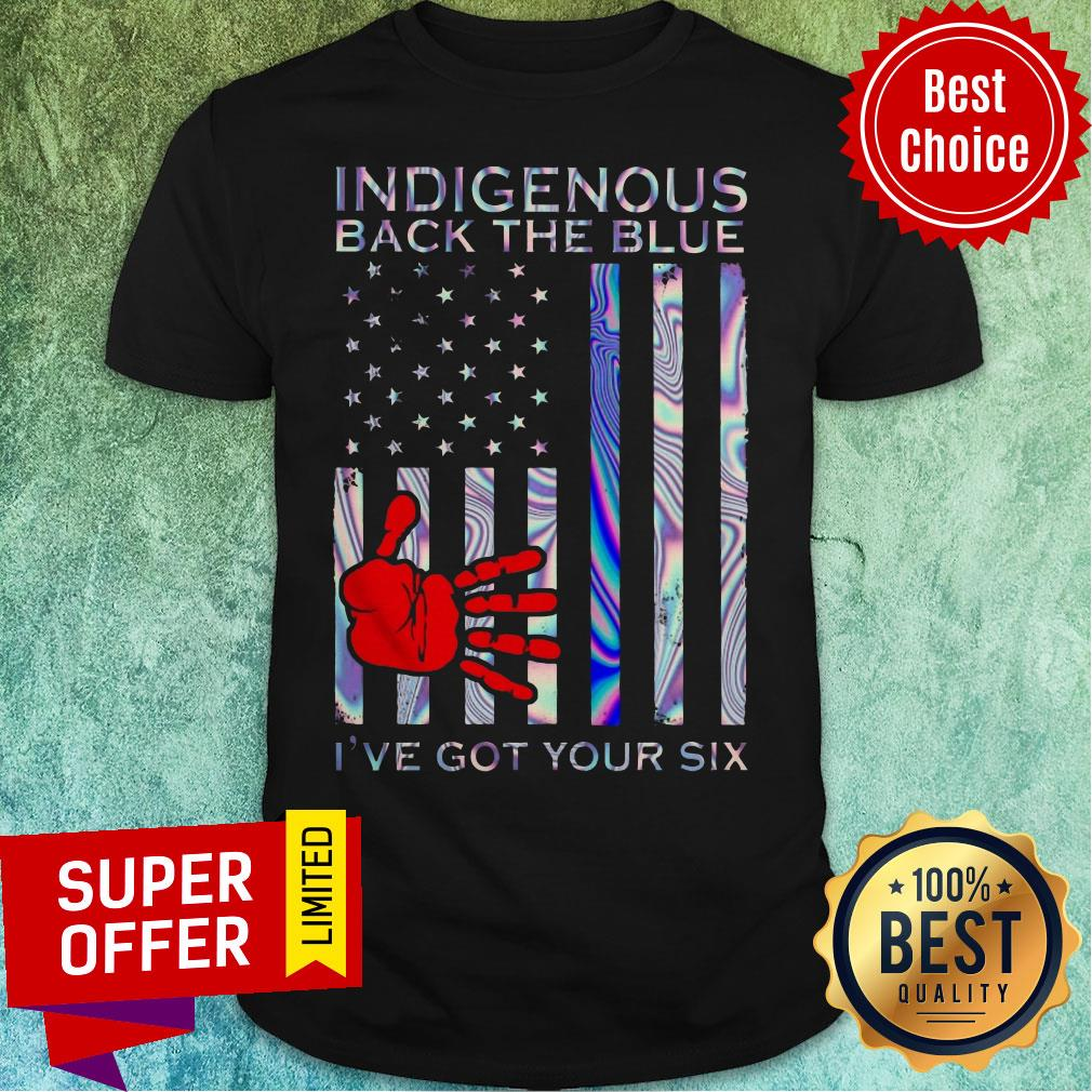 Official Indigenous Back The Blue I've Got Your Six Shirt