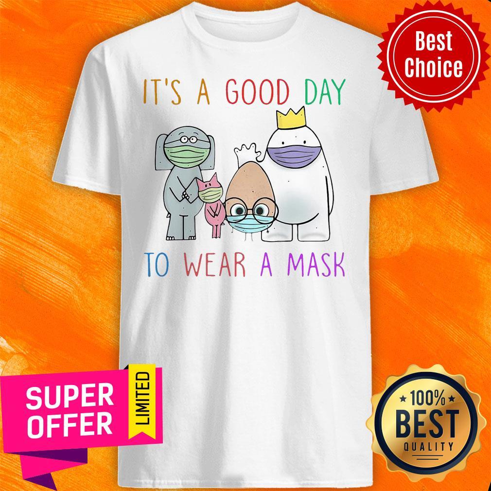 Premium Teacher It's A Good Day To Wear A Mask Shirt