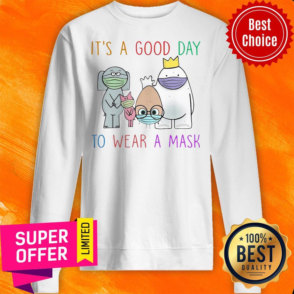 Premium Teacher It's A Good Day To Wear A Mask Sweatshirt
