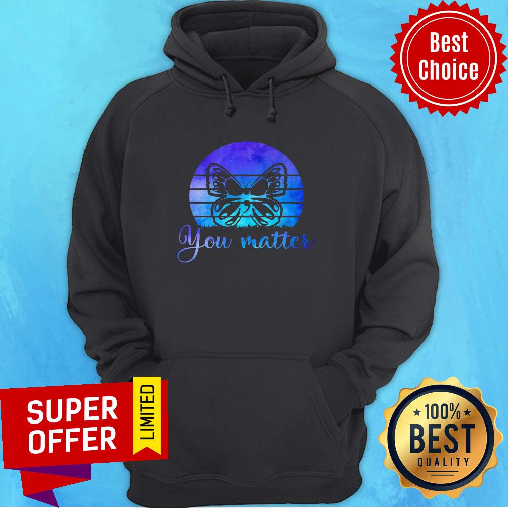 Premium You Matter Butterfly Vintage Hoodie
