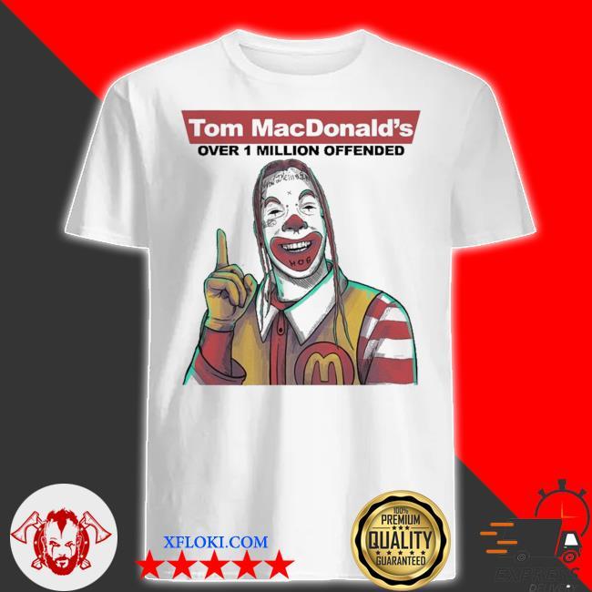 Tom macdonalds over 1 million offended shirt
