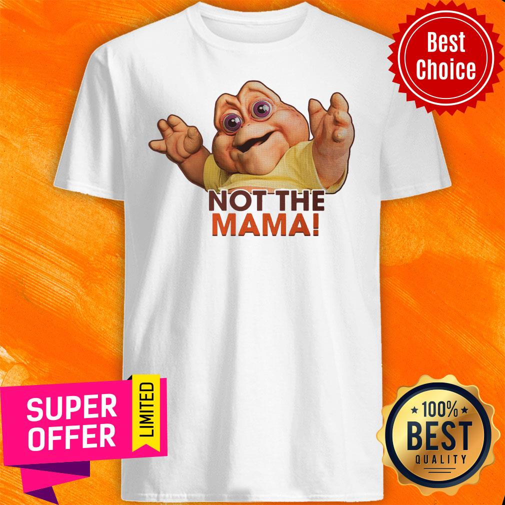 Top Not The Mama Shirt