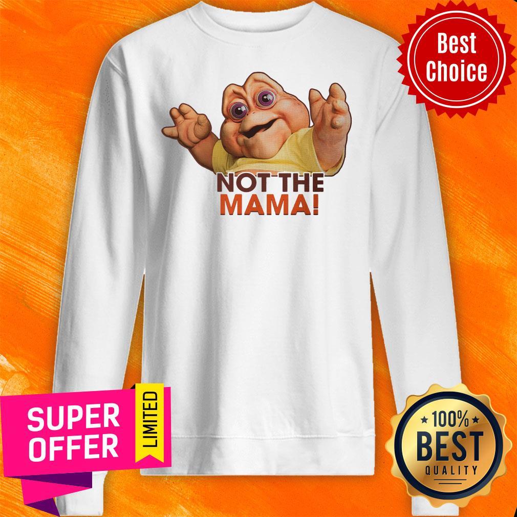 Top Not The Mama Sweatshirt