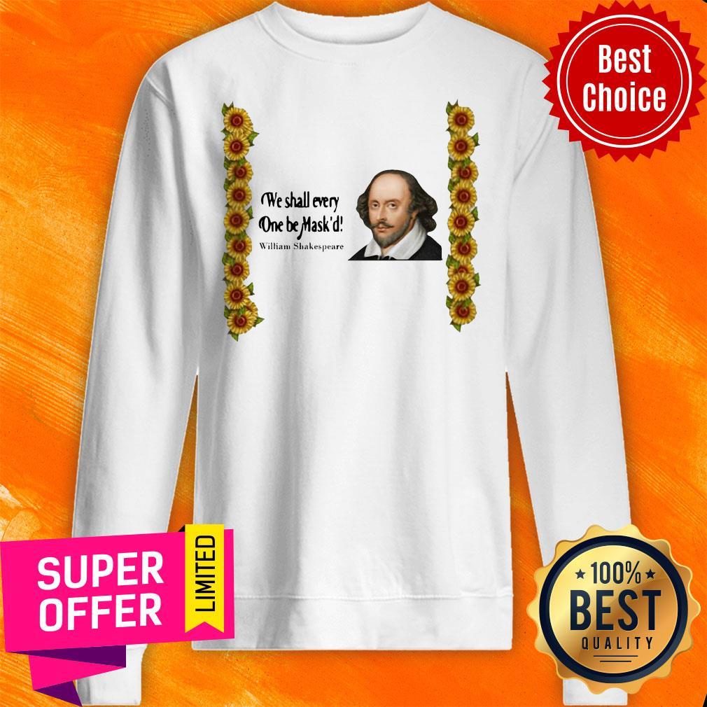 Top We Shall Everyone Be Mask'd William Shakespeare Sweatshirt