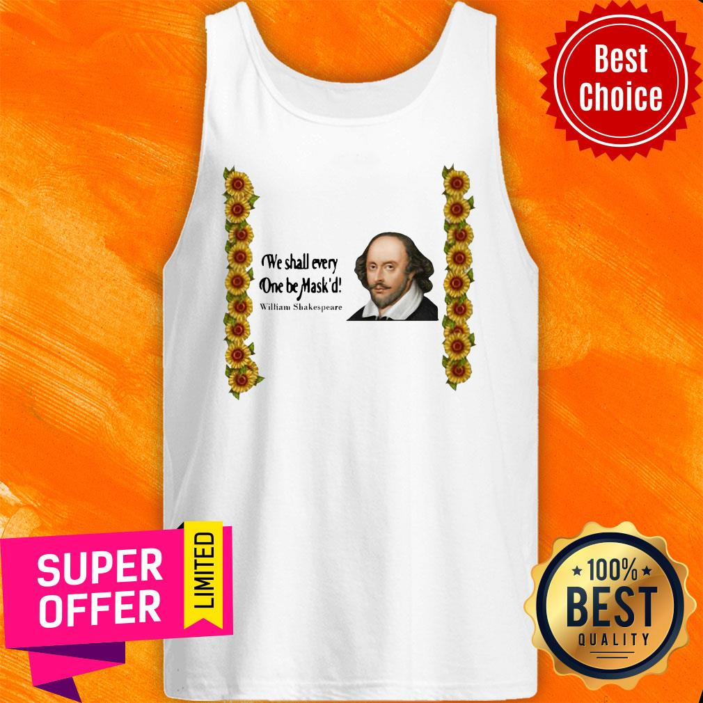 Top We Shall Everyone Be Mask'd William Shakespeare Tank Top