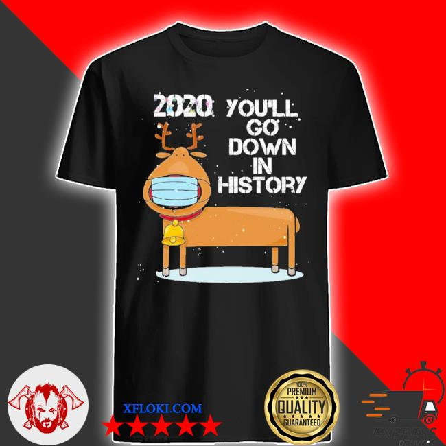 2020 you'll go down in history funny reindeer wearing mask ugly sweater