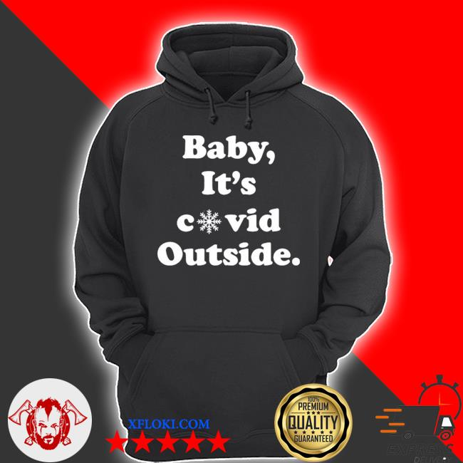 Baby it's covid outside christmas s hoodie