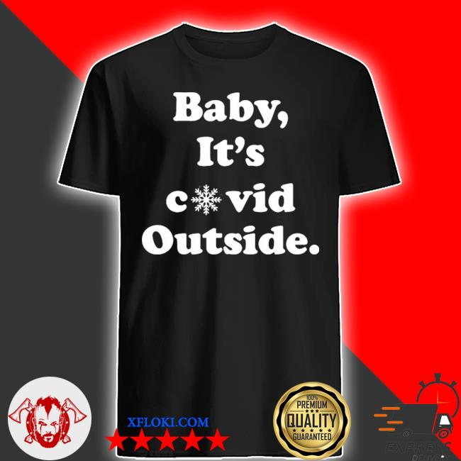 Baby it's covid outside christmas shirt