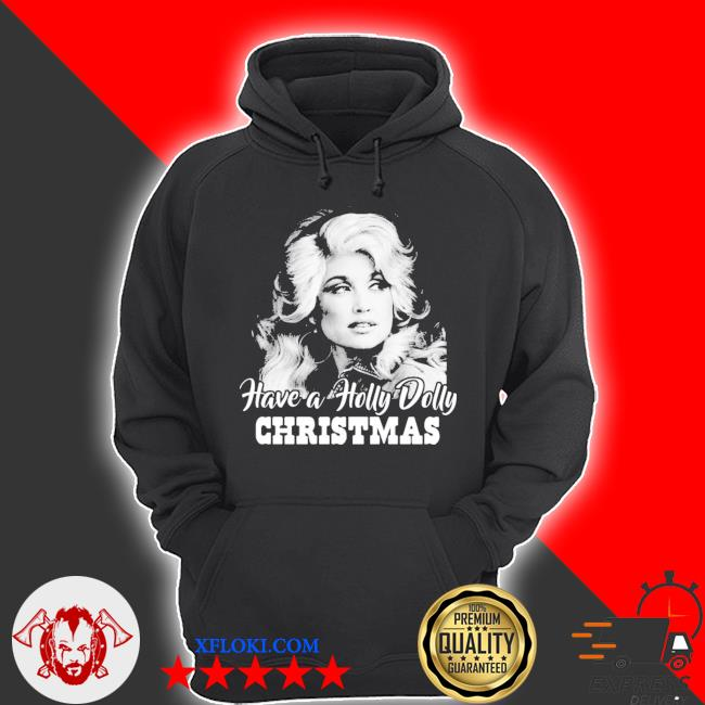 Have a holly dolly christmas 2020 sweater hoodie