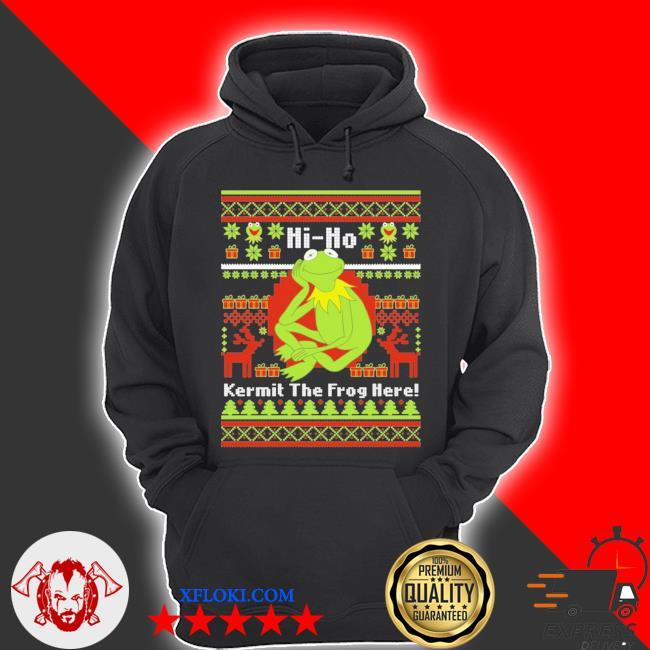 Hi ho kermit the frog here ugly christmas s hoodie