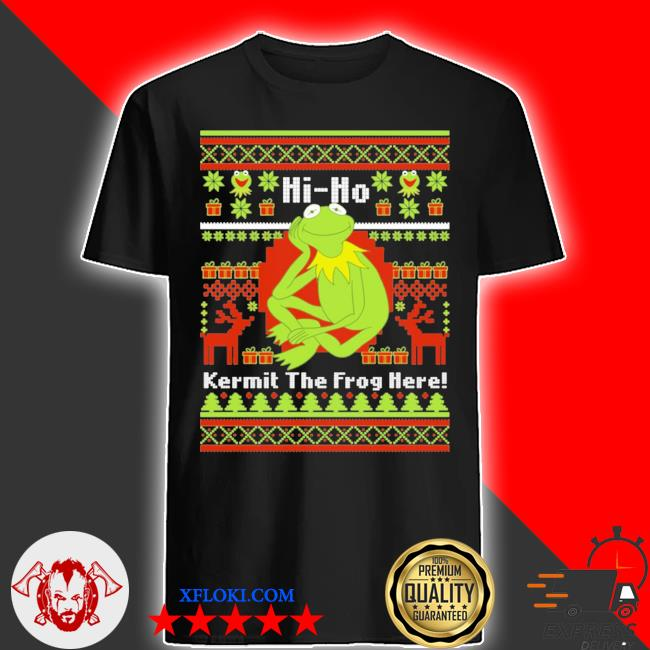 Hi ho kermit the frog here ugly christmas shirt