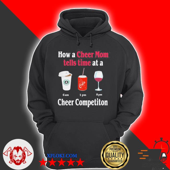 How a cheer mom tells time at a cheer competition star bulk coca wine 2020 s hoodie