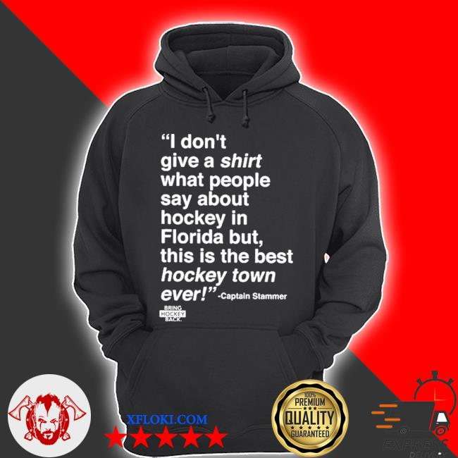 I don't give a shirt what people say about hockey in florida s hoodie