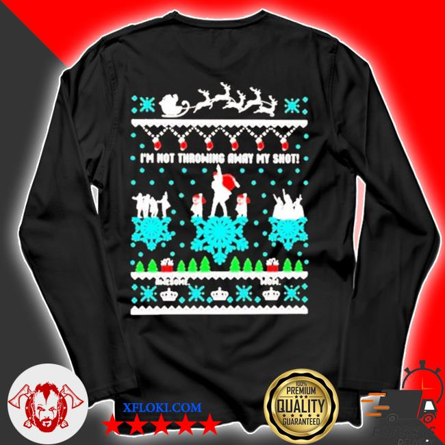 I'm not throwing away my shot christmas s longsleeve